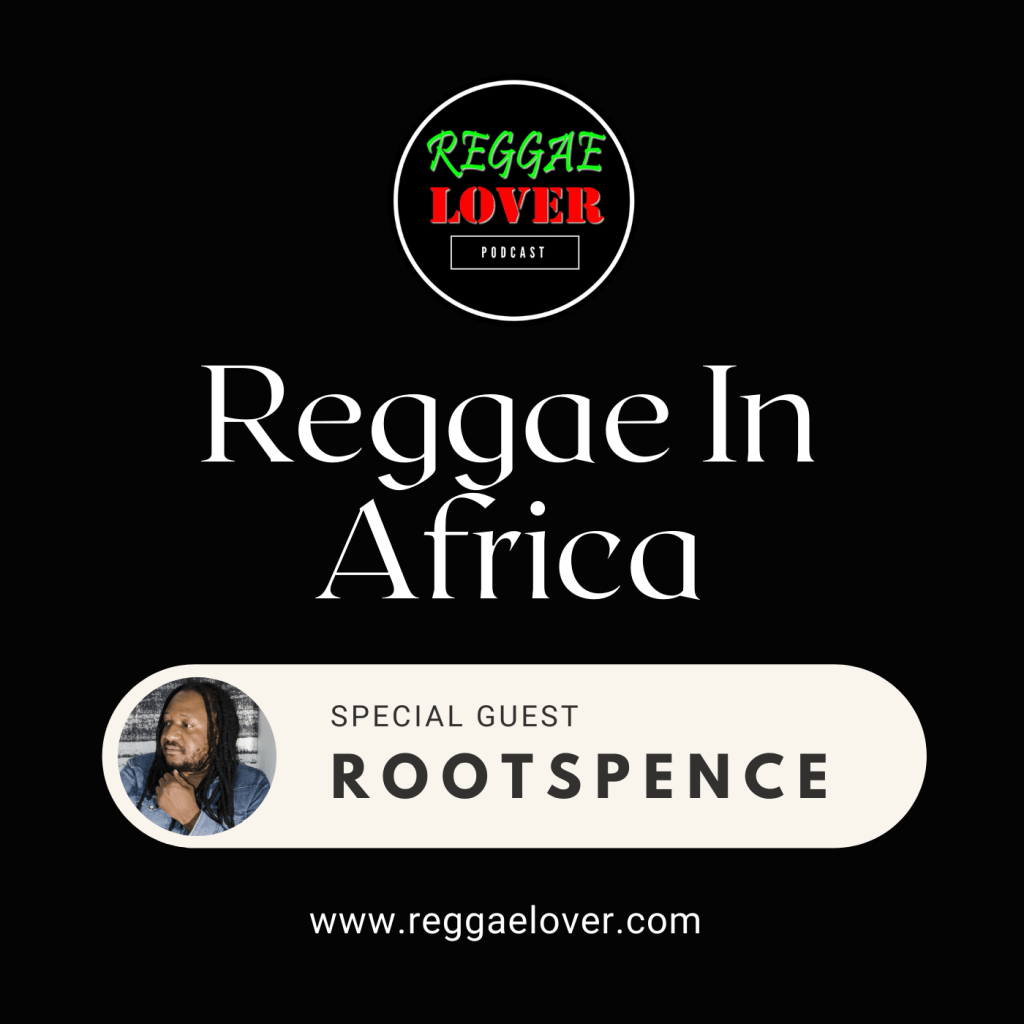 Reggae In Africa with 2021 Powerful Rising Star Rootspence