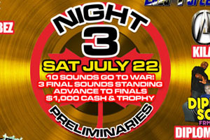 Night 3 of the 2017 Fully Loaded Eliminations is Saturday, July 22nd - 10 more Sounds clash!!