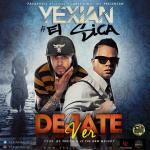MP3: Yexian Ft. El Sica – Dejate Ver