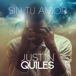 Justin Quiles – Sin Tu Amor (Prod. by Magnifico & Mikey Tone)