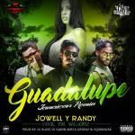 Jowell y Randy Ft. Mr. Williamz – Guadalupe (Jamaican Remix)