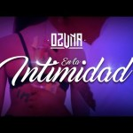 Official Video: Ozuna – En La Intimidad