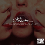 Lary Over Ft. Juanka El Problematik, Lyan & Lito Kirino – Threesome (Official Remix)