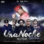 Blingz Ft. Randy, Lary Over, Guelo Star, Lyan & MC Ceja – Una Noche (Official Remix)