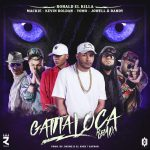 Ronald El Killa Ft. Mackie, Kevin Roldan, Yomo, Jowell & Randy – Gatita Loca (Official Remix)