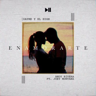 Andy Rivera Ft. Joey Montana - Enamorarte
