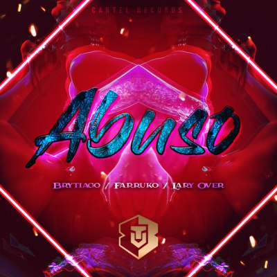 Brytiago Ft. Farruko & Lary Over - Abuso