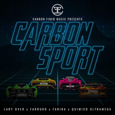 Lary Over Ft. Farruko, Farina & Quimico Ultra Mega - Carbon Sport