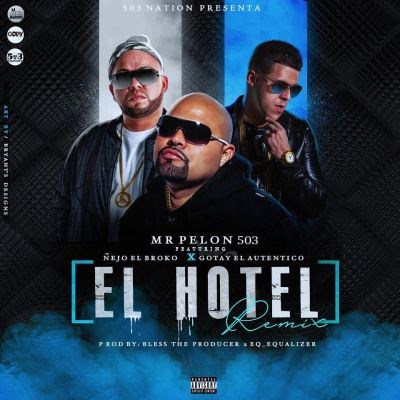 Mr. Pelon 503 Ft. Ñejo & Gotay El Autentiko - Hotel (Remix)