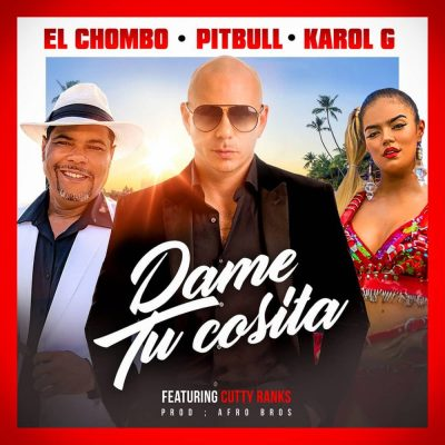 El Chombo, Pitbull, Karol G Ft. Cutty Ranks – Dame Tu Cosita