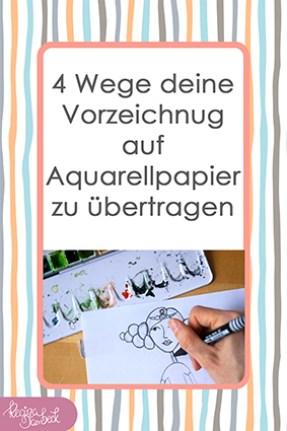 4 Wege deine Vorzeichnung auf Aquarellpapier zu übertragen