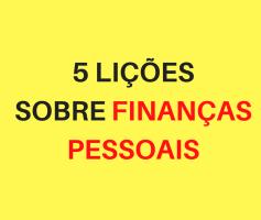 5 lições sobre finanças pessoais para sua prosperidade