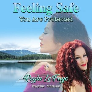 Feeling Safe psychic meditation