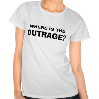 where_is_the_outrage_shirt-r2c3d9e336d7d4643847a41c13f44601f_8nhmi_324