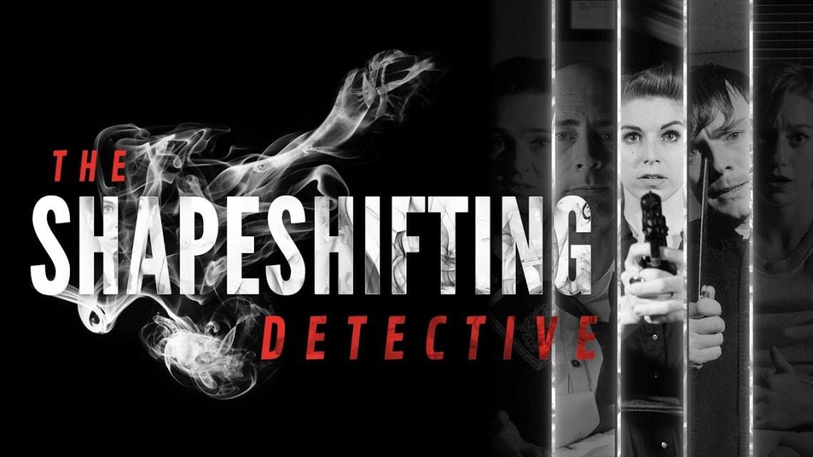 The Shapeshifting Detective se presenta en un Teaser