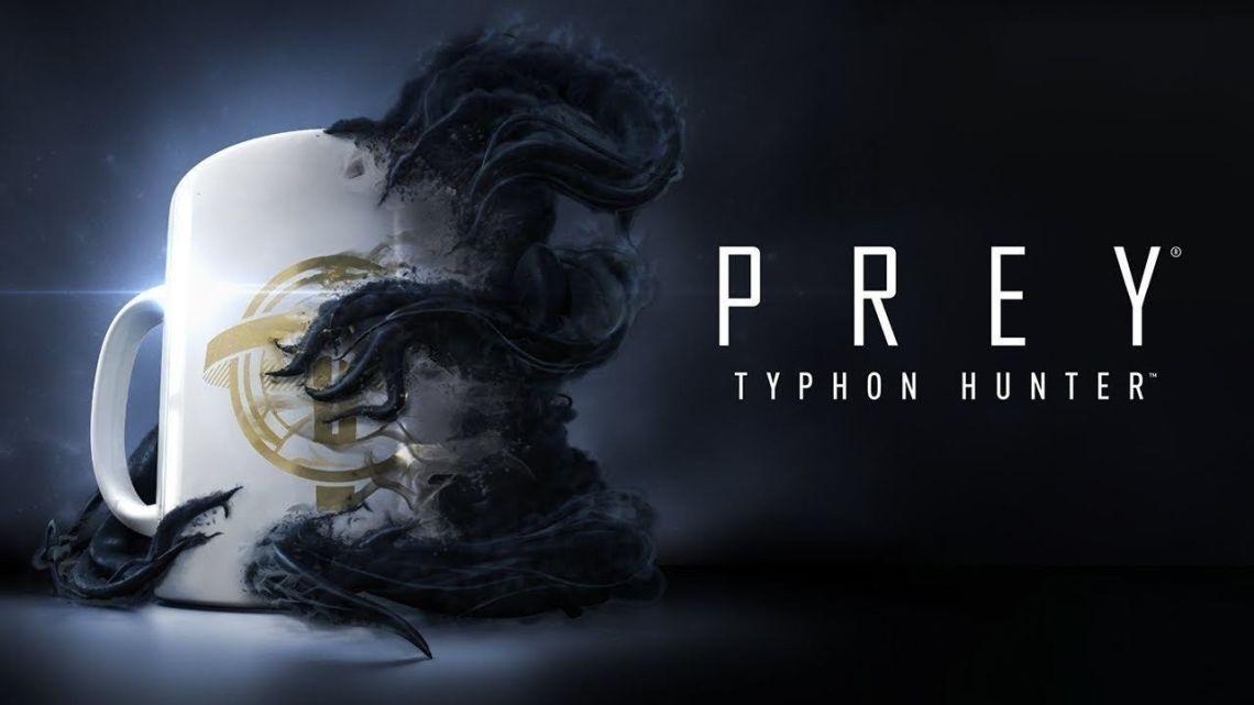 Typhon Hunter, el DLC gratuito de Prey, llega el 11 de diciembre   Nuevo tráiler