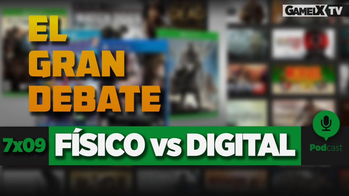 Podcast GameLX | 7×09 – El Gran Debate: Físico vs Digital
