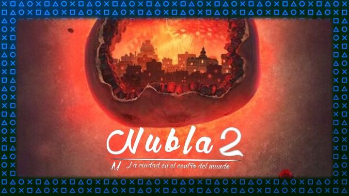 Análisis | Nubla 2: M. La ciudad en el centro del mundo