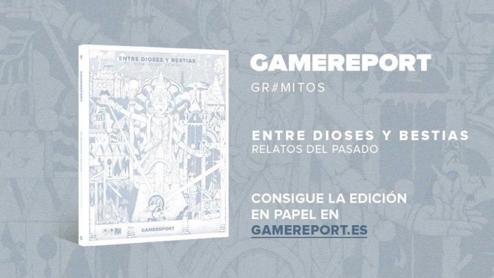 'Entre dioses y bestias: relatos del pasado' es el nuevo monográfico ya disponible de GameReport