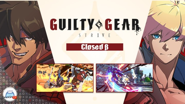 Region TV | Toma de Contacto: Guilty Gear Strive Closed Beta