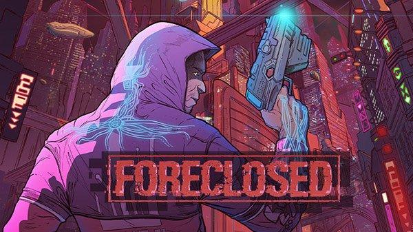Anunciado Foreclosed, shooter con estética cyberpunk