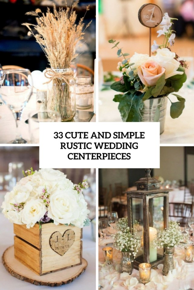 Centerpieces For Wedding 33 Cute And Simple Rustic Wedding Centerpieces Weddingomania