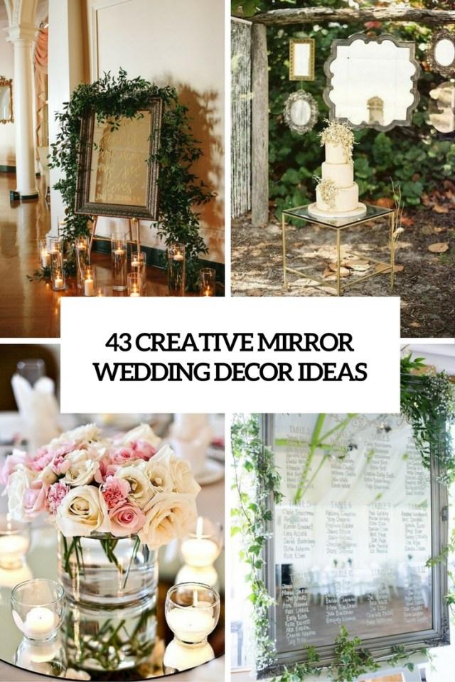 Diy Wedding Decor Ideas 43 Creative Mirror Wedding Dcor Ideas Weddingomania