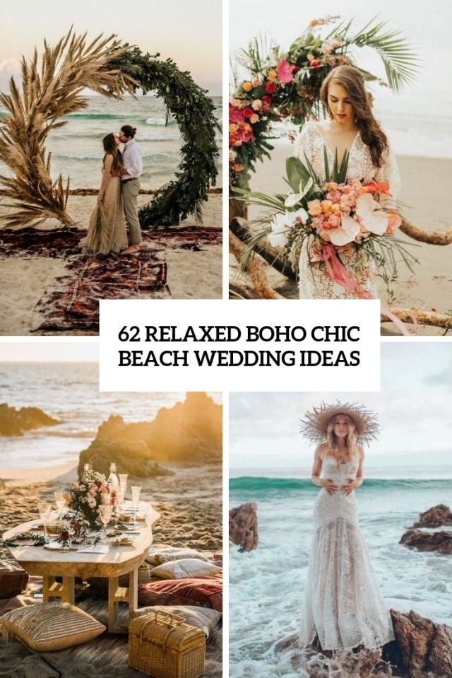 Original Wedding Ideas 62 Relaxed Boho Chic Beach Wedding Ideas Weddingomania
