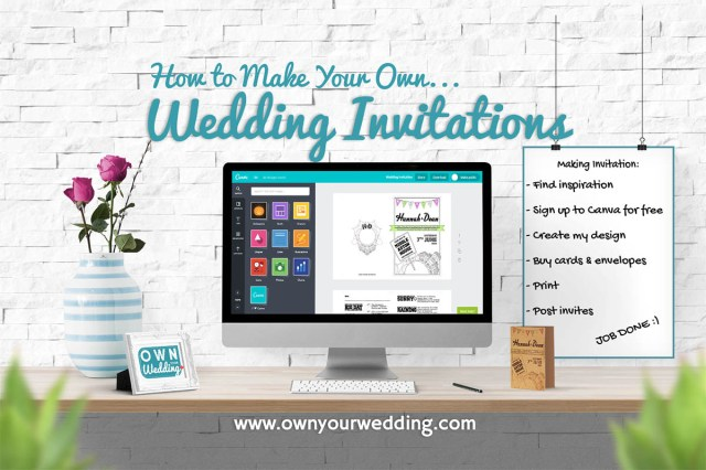 Print Your Own Wedding Invitations How To Make Your Own Wedding Invitations Own Your Wedding