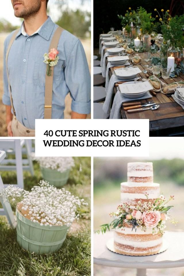 Rustic Wedding Ideas 40 Cute Spring Rustic Wedding Dcor Ideas Weddingomania
