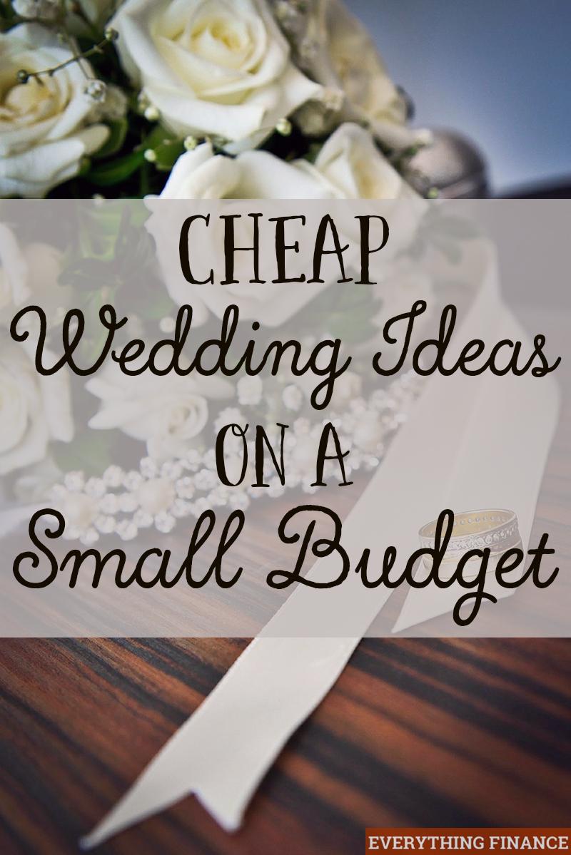Small Wedding Ideas Cheap Wedding Ideas On A Small Budget