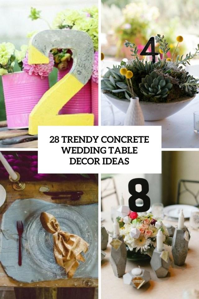 Table Wedding Decor 28 Trendy Concrete Wedding Table Decor Ideas Weddingomania