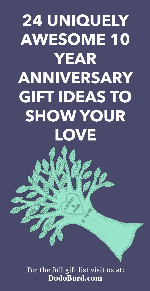 Wedding Anniversary Ideas 24 Uniquely Awesome 10 Year Anniversary Gift Ideas To Show Your Love