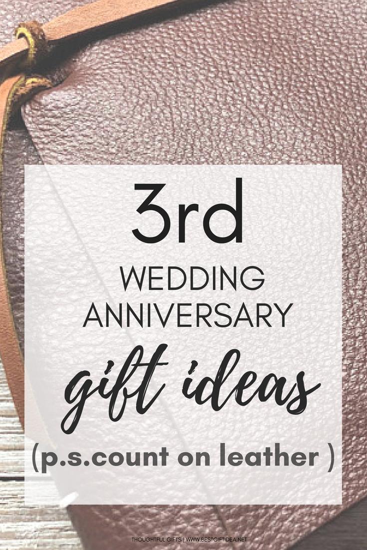 Wedding Anniversary Ideas Best Gift Idea 3rd Wedding Anniversary Gift Ideas Count On Leather