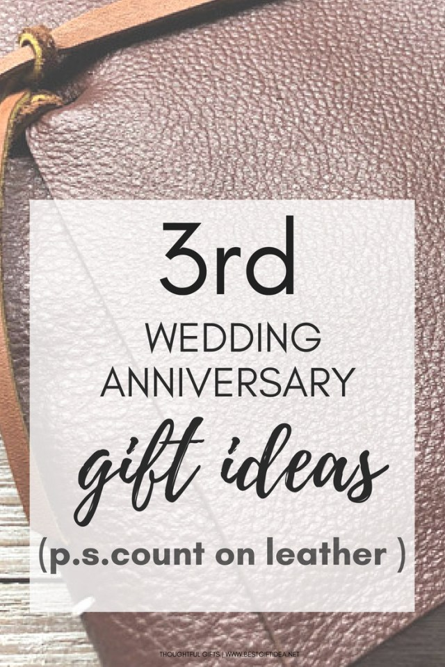 Wedding Anniversary Ideas Best Gift Idea 3rd Wedding Anniversary Gift Ideas Count On Leather