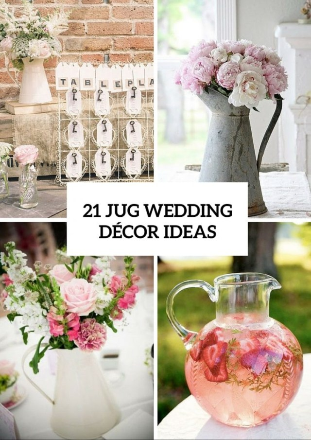 Wedding Decor Details Modern And Vintage Wedding Decorations With Jugs 21 Ideas