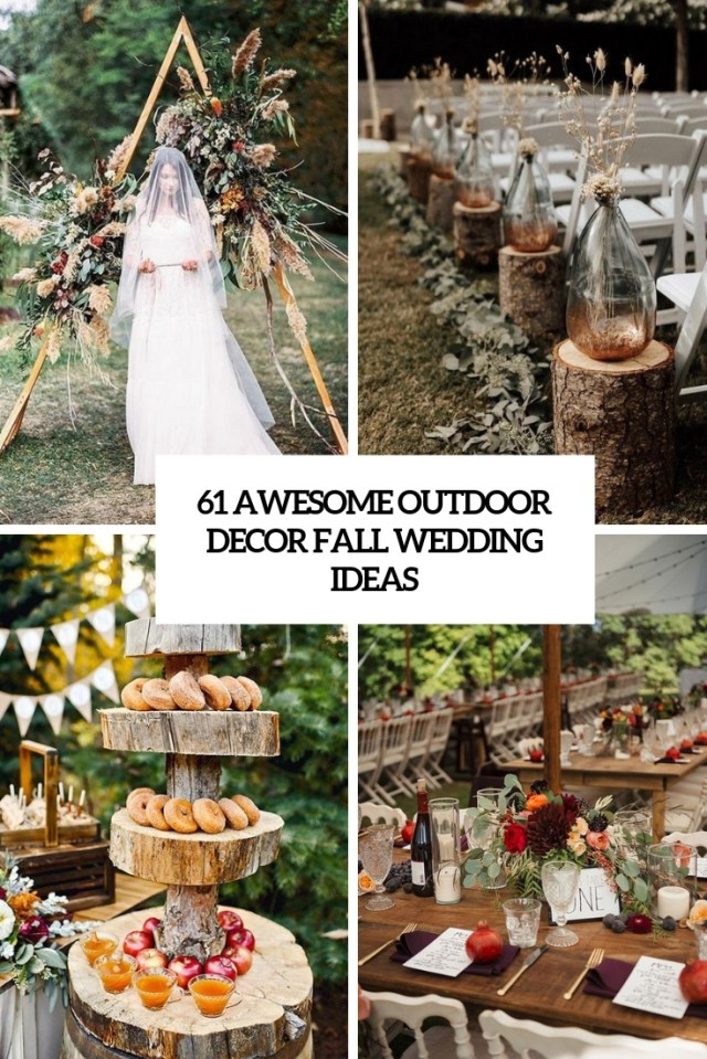 Wedding Decorations For Fall 61 Awesome Outdoor Dcor Fall Wedding Ideas Weddingomania