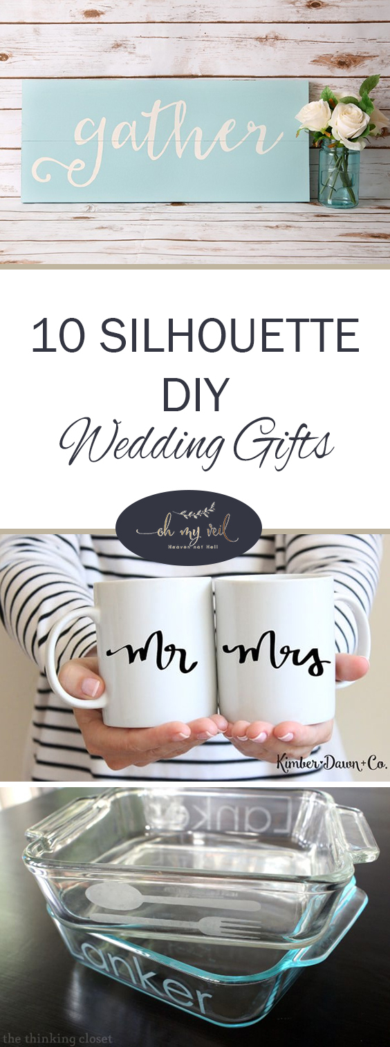 Wedding Gift Ideas Diy 10 Silhouette Diy Wedding Gifts Oh My Veil All Things Wedding