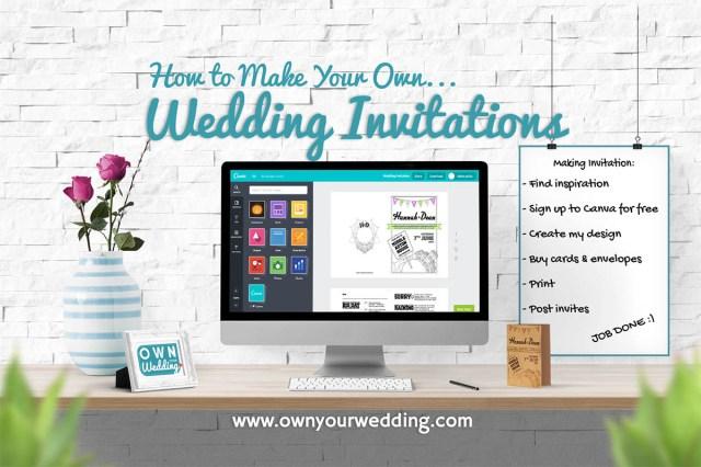 Wedding Invitation Creator How To Make Your Own Wedding Invitations Own Your Wedding