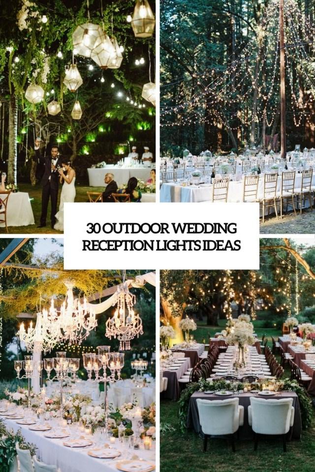 Wedding Lighting Ideas 30 Outdoor Wedding Reception Lights Ideas Weddingomania