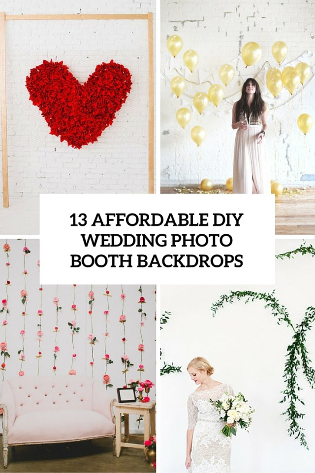 Wedding Photobooth Diy 13 Diy Wedding Photo Booth Backdrops That Are Fun And Affordable