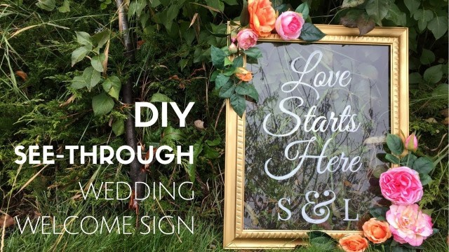 Wedding Signs Diy Diy See Through Wedding Welcome Sign Tutorial Easy Beautiful