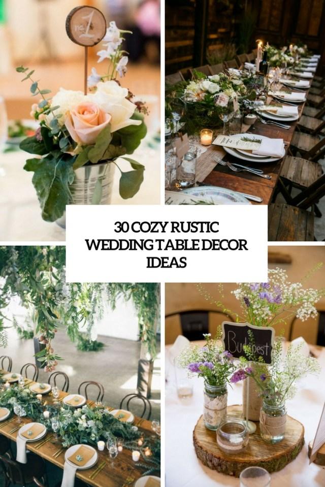 Wedding Table Ideas 30 Cozy Rustic Wedding Table Dcor Ideas Weddingomania
