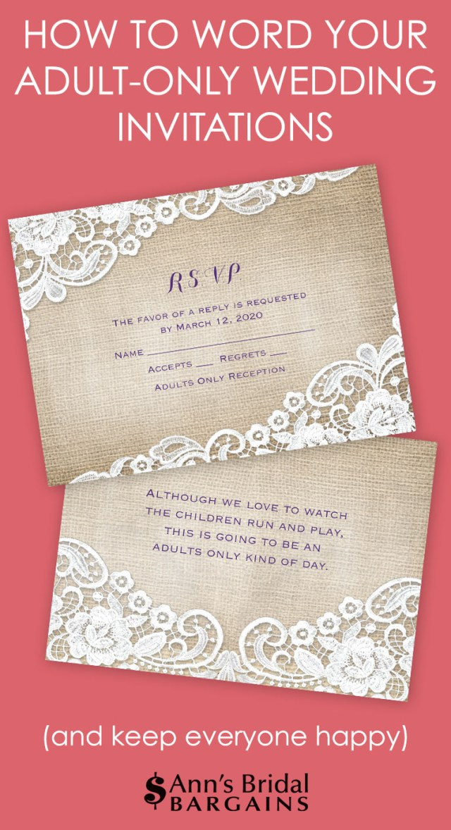 Words To Put On A Wedding Invitation How To Word Your Adult Only Wedding Invitations Anns Bridal Bargains