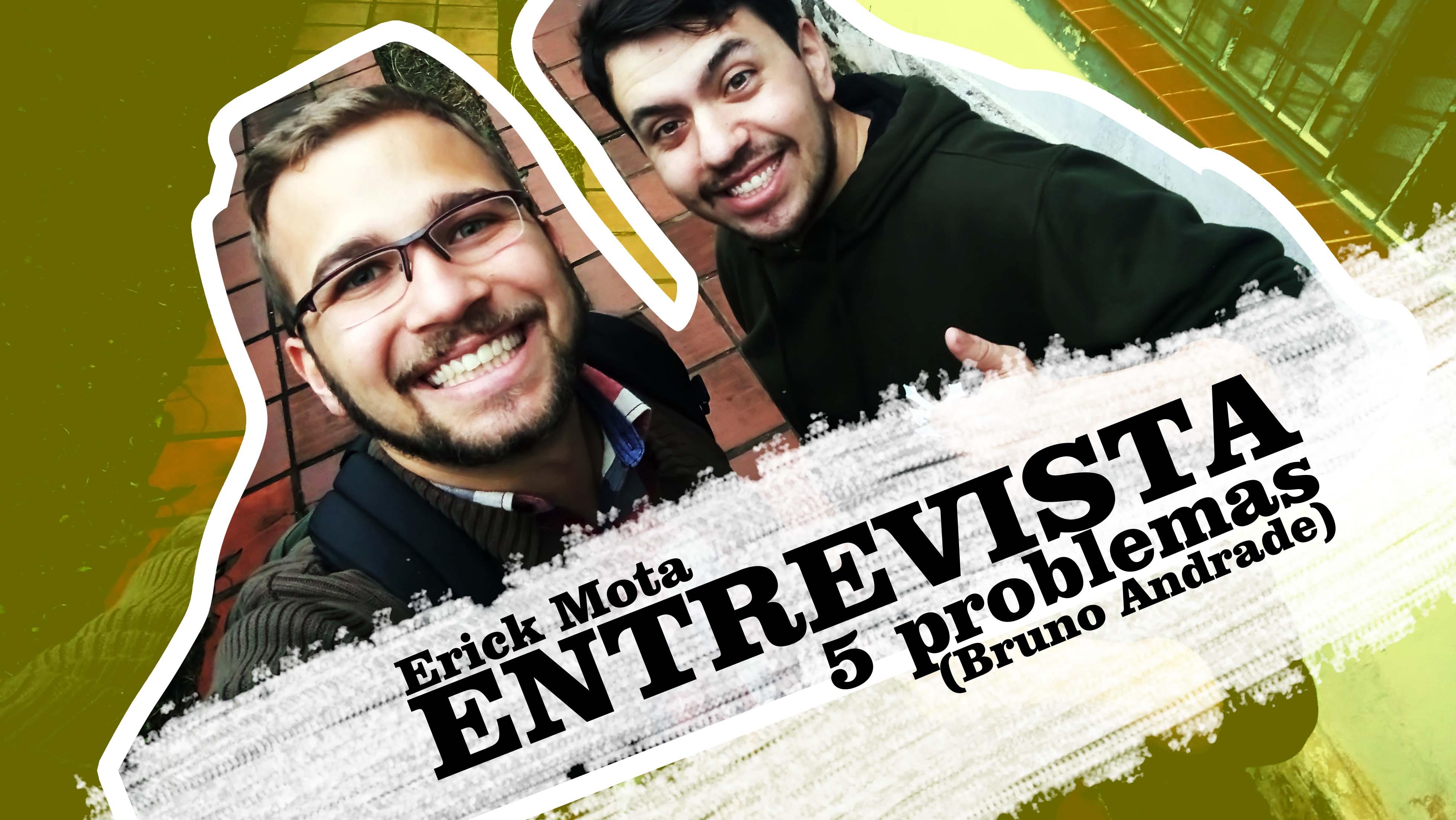 Entrevista | 5 Problemas com Bruno Andrade
