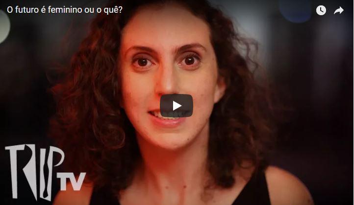 Vídeo do Dia | O futuro é feminino ou o quê?