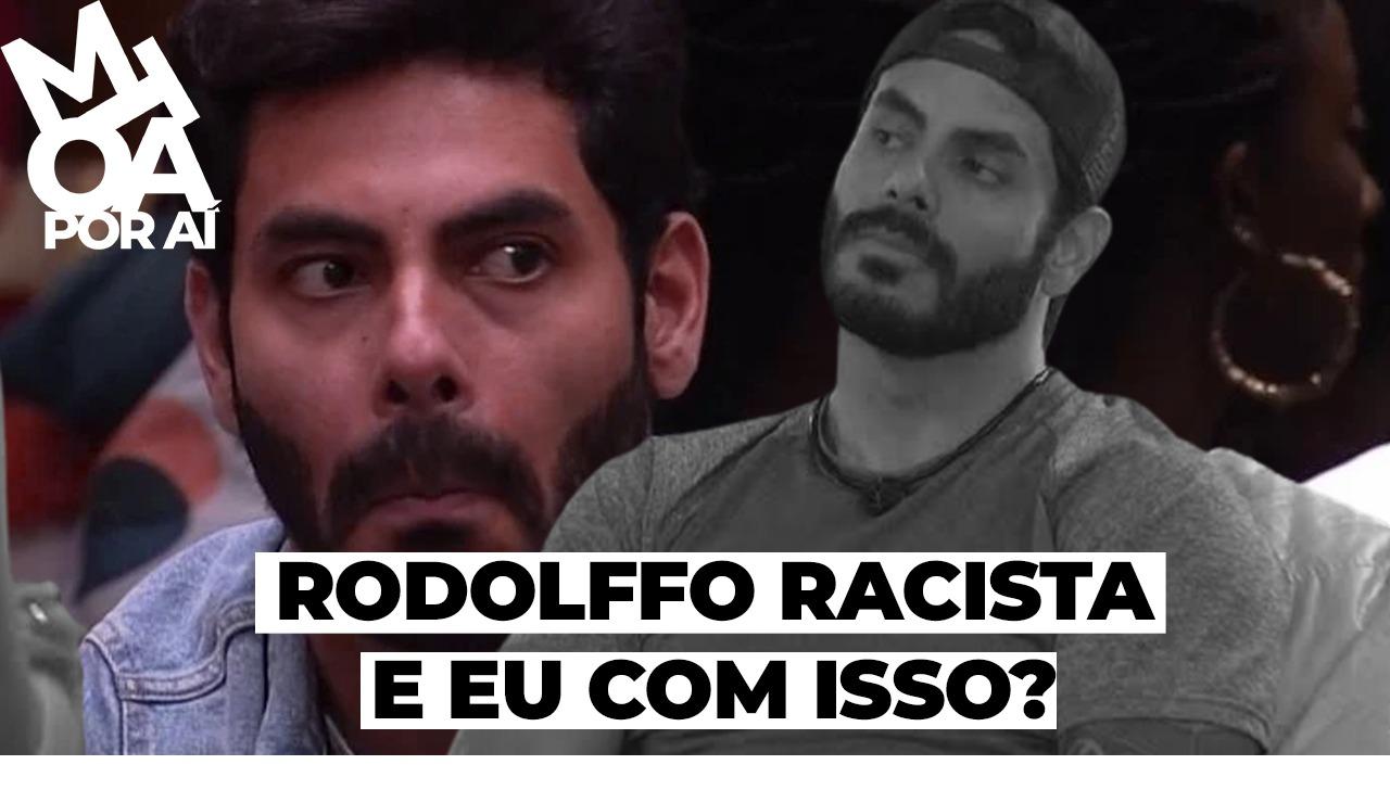 RODOLFFO RACISTA E EU COM ISSO?