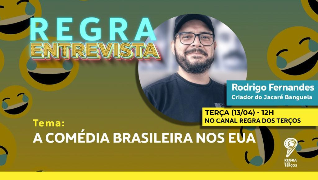 REGRA ENTREVISTA: JACARÉ BANGUELA SOBRE A COMÉDIA BRASILEIRA NOS EUA