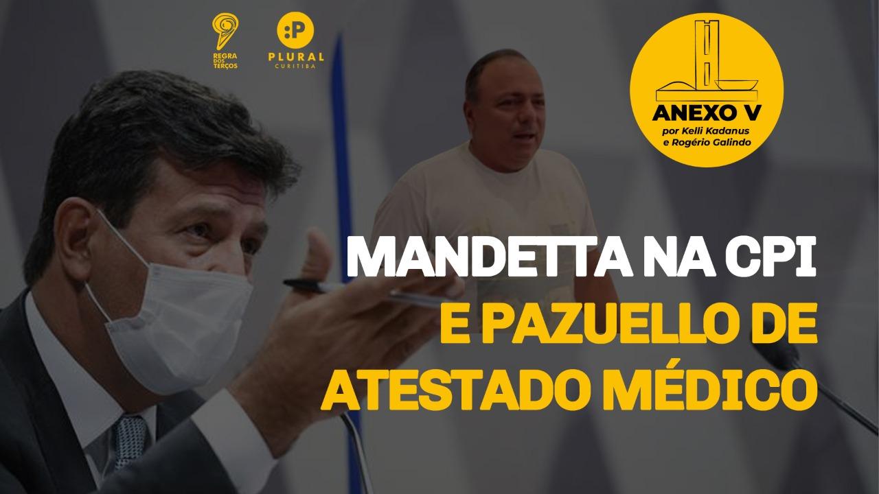 CPI DA PANDEMIA: DEPOIMENTO DE MANDETTA E PAZUELLO DE ATESTADO