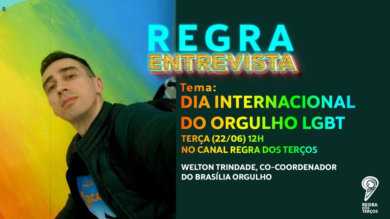 REGRA ENTREVISTA WELTON TRINDADE DO COLETIVO BRASÍLIA ORGULHO